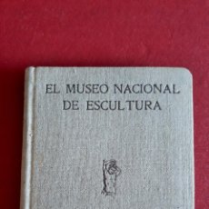 Libros antiguos: EL MUSEO NACIONAL DE ESCULTURA. CENTRO DE ESTUDIOS HISTORICOS. FICHERO DE ARTE ANTIGUO. 1933. Lote 159264986