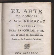Libros antiguos: ABAD DE BELLEGARDE: EL ARTE DE CONOCER A LOS HOMBRES. MADRID, 1778. Lote 159288326