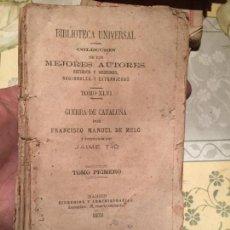 Libros antiguos: LIBRO HISTORIA DE LOS MOVIMIENTOS, SEPARACIÓN Y GUERRA DE CATALUÑA FRANCISCO MANUEL DE MELÓ 1878. Lote 159299774