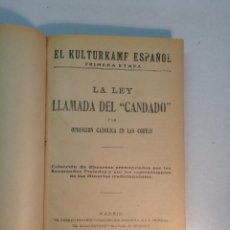 Libros antiguos: EL KULTURKAMF ESPAÑOL. LA LEY LLAMADA DEL 'CANDADO' Y LA OPOSICIÓN CATÓLICA EN LAS CORTES. Lote 159311806