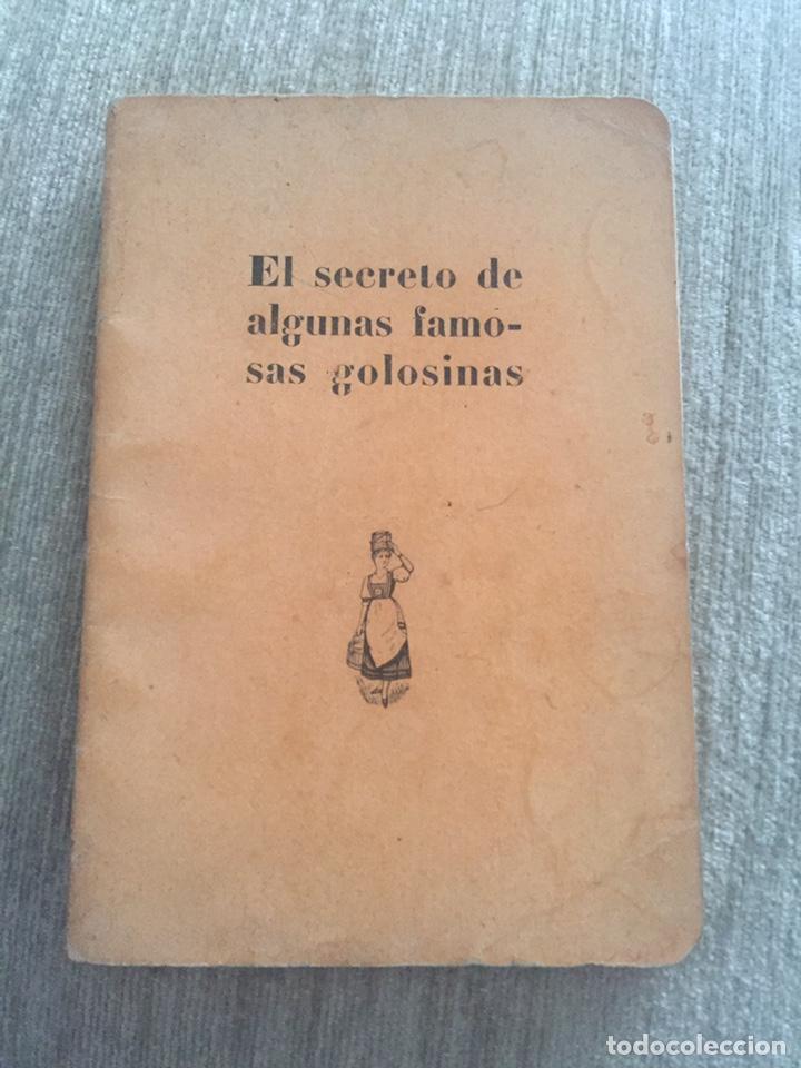 EL SECRETO DE ALGUNAS FAMOSAS GOLOSINAS ( LA LECHERA DE NESTLE ) 27 PÁGINAS (Libros Antiguos, Raros y Curiosos - Cocina y Gastronomía)