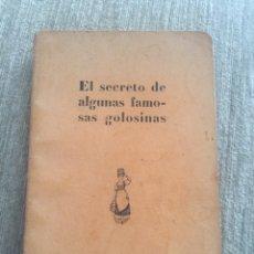 Libros antiguos: EL SECRETO DE ALGUNAS FAMOSAS GOLOSINAS ( LA LECHERA DE NESTLE ) 27 PÁGINAS. Lote 203456276
