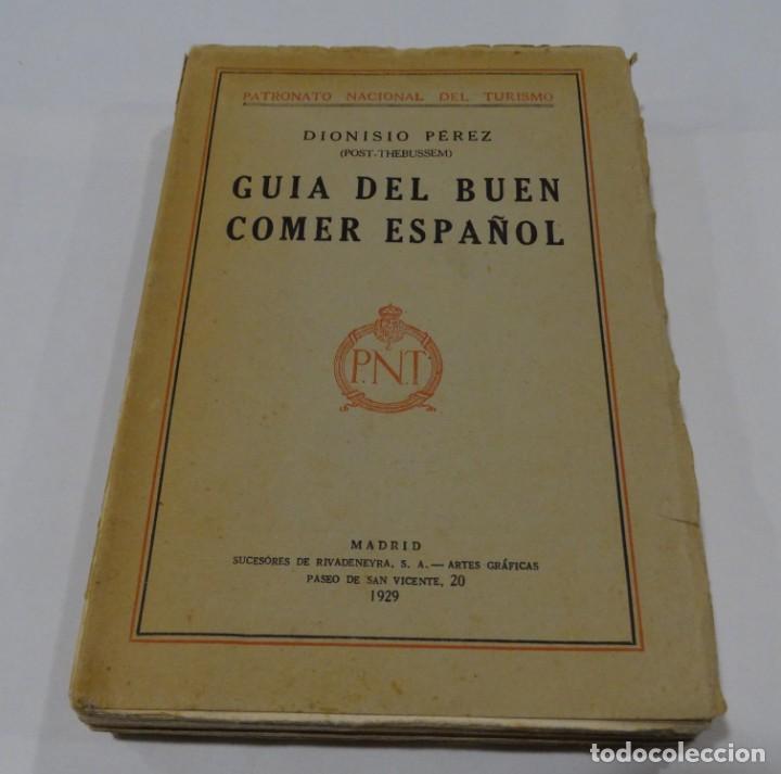 GUÍA DEL BUEN COMER ESPAÑOL. 1929. DIONISIO PÉREZ (Libros Antiguos, Raros y Curiosos - Cocina y Gastronomía)