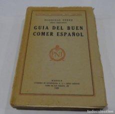 Libros antiguos: GUÍA DEL BUEN COMER ESPAÑOL. 1929. DIONISIO PÉREZ. Lote 159365722
