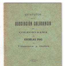 Libros antiguos: ESTATUTOS DE LA ASOCIACIÓN CALASANCIA DEL COLEGIO SAMÁ, ESCUELA PÍAS. VILLANUEVA Y GELTRÚ- 1908. Lote 159392198