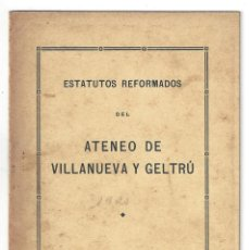 Libros antiguos: ESTATUTOS REFORMADOS DEL ATENEO DE VILLANUEVA Y GELTRÚ. IMPRENTA ECONÓMICA. CON SELLO- 1920 . Lote 159393278