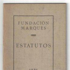 Libros antiguos: ESTATUTOS DE LA FUNDACIÓN MARQUÉS. IMPRENTA DIARIO. VILLANUEVA Y GELTRÚ- 1931. Lote 159393866