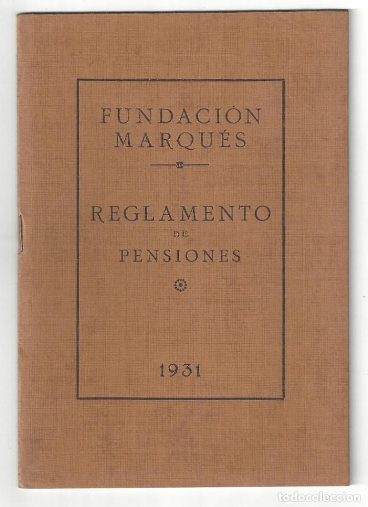 REGLAMENTO DE PENSIONES DE LA FUNDACIÓN MARQUÉS. IMPRENTA DIARIO. VILLANUEVA Y GELTRÚ- 1931 (Libros Antiguos, Raros y Curiosos - Ciencias, Manuales y Oficios - Otros)