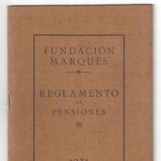Libros antiguos: REGLAMENTO DE PENSIONES DE LA FUNDACIÓN MARQUÉS. IMPRENTA DIARIO. VILLANUEVA Y GELTRÚ- 1931. Lote 159394322
