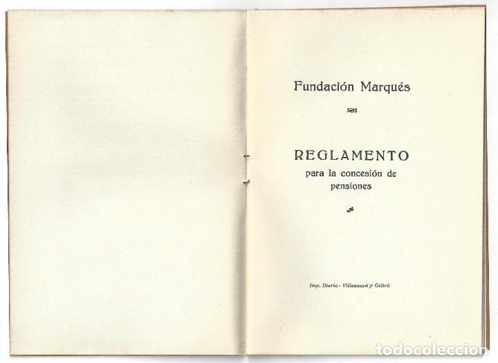 Libros antiguos: REGLAMENTO DE PENSIONES DE LA FUNDACIÓN MARQUÉS. IMPRENTA DIARIO. VILLANUEVA Y GELTRÚ- 1931 - Foto 2 - 159394322