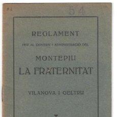 Libros antiguos: REGLAMENT PER AL GOVERN DEL MONTEPIU LA FRATERNITAT. VILANOVA I GELTRÚ. CON SELLO- 1932. Lote 159404842