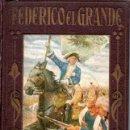 Libros antiguos: FEDERICO EL GRANDE (ARALUCE, 1933). Lote 159409426