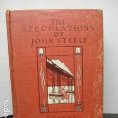 Libros antiguos: THE SPECULATIONS OF JOHN STEEL - DE ROBERT BARR . Lote 159414782