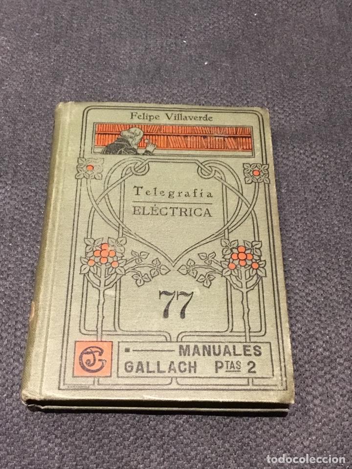 TELEGRAFIA ELECTRICA MANUALES GALLACH (Libros Antiguos, Raros y Curiosos - Ciencias, Manuales y Oficios - Otros)