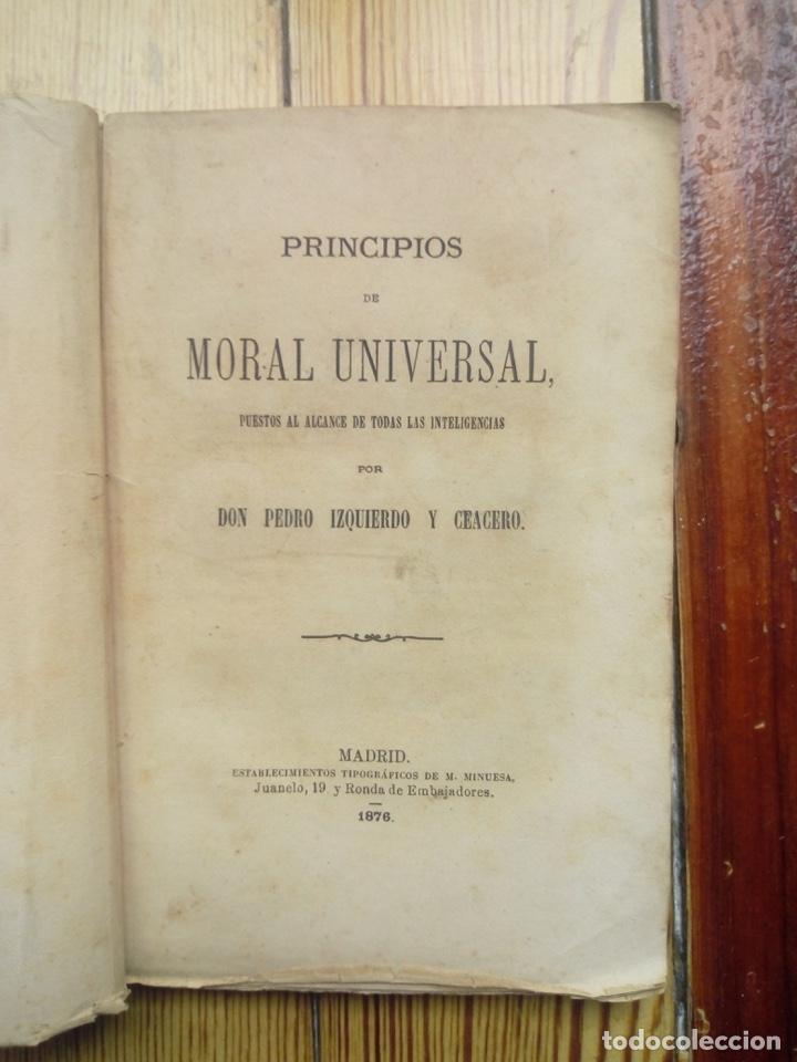 PRINCIPIOS DE MORAL UNIVERSAL DE PEDRO IZQUIERDO Y CEACERO 1876 MADRID (Libros Antiguos, Raros y Curiosos - Pensamiento - Otros)