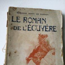 Livres anciens: LE ROMAN DE L'ECUYERE. BARONNE JENNY DE RAHDEN.. Lote 159529161