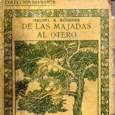 Libros antiguos: MIGUEL RÓDENAS : DE LAS MAJADAS AL OTERO (COL. DIAMANTE, S.F.). Lote 159539518
