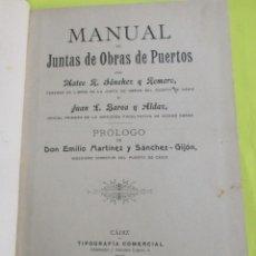 Libri antichi: MANUAL DE JUNTAS DE OBRAS DE PUERTOS. MATEO SÁNCHEZ Y JUAN BAREA. CÁDIZ 1908. 263 PÁG. HOLANDESA.. Lote 159542882