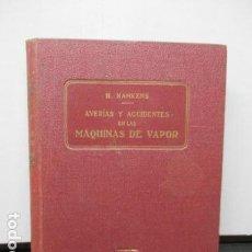 Libros antiguos: AVERÍS Y ACCIDENTES EN LAS MAQUINAS DE VAPOR (H.HAMKENS). Lote 159544690