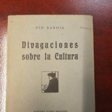 Libros antiguos: DIVAGACIONES SOBRE LA CULTURA - PIO BAROJA - 1920. Lote 159558700