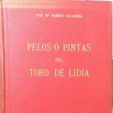Libri antichi: PELOS O PINTAS DEL TORO DE LIDIA. J. M. ROMERO ESCACENA. MADRID 1953. Lote 159647546