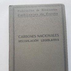 Libros antiguos: CARBONES NACIONALES - RECOPILACION LEGISLATIVA - VOL13 1938-1939. Lote 159785286