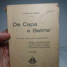 Libros antiguos: DE CAPA E BATINA, 1928, HISTORIETAS DE COIMBRA, THOMAZ DE NORONHA. Lote 159806848