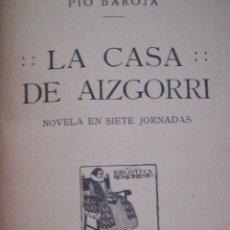 Libros antiguos: OBRAS DE PIO BAROJA. LA CASA DE AIZGORRI 1911 Y EL NOCTURNO DEL HERMANO BELTRÁN 1929. Lote 159827622