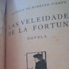 Libros antiguos: AGONÍAS DE NUESTRO TIEMPO. 1926. EL GRAN TORBELLINO DEL MUNDO Y LAS VELEIDADES DE LA FORTUNA. Lote 159833897