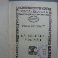 Libros antiguos: OBRAS DE DEWEY I, LA ESCUELA Y EL NIÑO, 1926. Lote 159908865