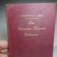 Libros antiguos: LAS ESCUELAS NUEVAS ITALIANAS, CONCEPCIÓN S. AMOR, 1928. Lote 159909076