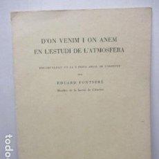 Libros antiguos: D'ON VENIM I ON ANEM EN L'ESTUDI DE L'ATMOSFERA - EDUARD FONTSERE - 1933. Lote 159916422