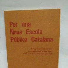Libros antiguos: LIBRO - PER UNA NOVA ESCOLA PÚBLICA CATALANA - ROSA SENSAT / N-8455. Lote 159969002