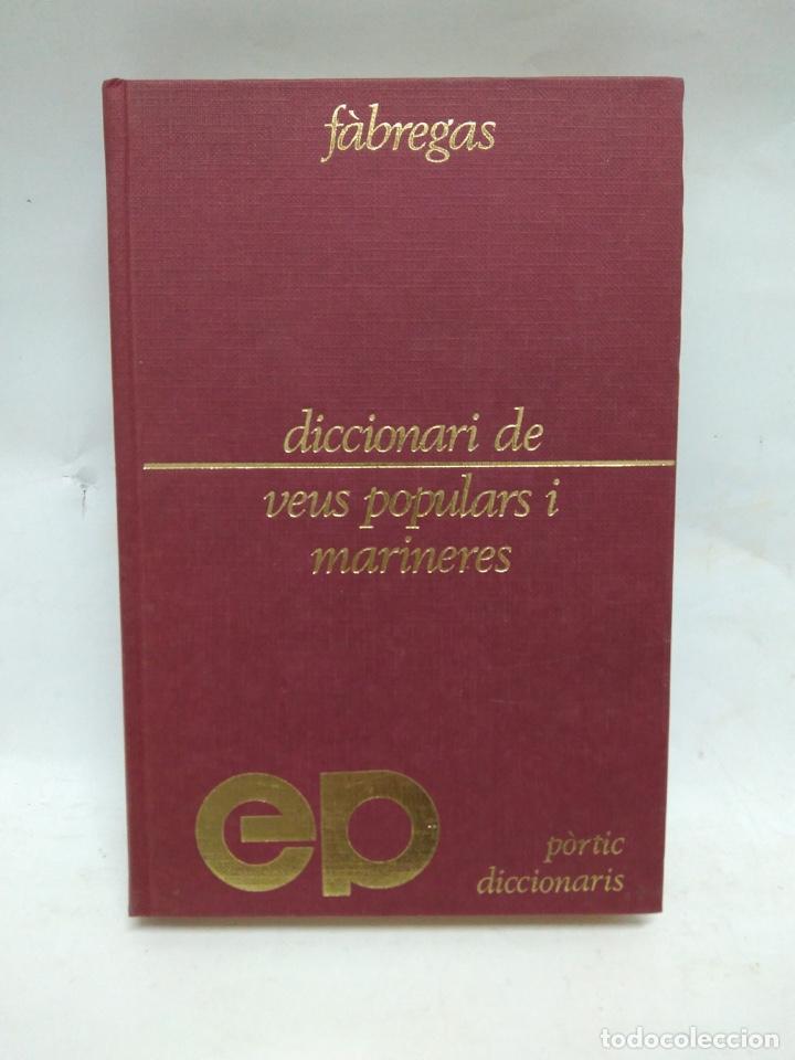 LIBRO - DICCIONARI DE VEUS POPULARS I MARINERES - FÀBREGAS / N-8463 (Libros Antiguos, Raros y Curiosos - Historia - Otros)