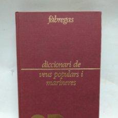 Libros antiguos: LIBRO - DICCIONARI DE VEUS POPULARS I MARINERES - FÀBREGAS / N-8463. Lote 159972082