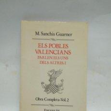 Libros antiguos: LIBRO - EELS POBLES VALENCIANS PARLEN ELS UNS DELS ALTRES - EDICIONS 3&4/ N-8479. Lote 159975182