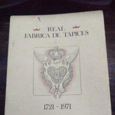 Libri antichi: REAL FABRICA DE TAPICES 1721-1971 CON DEDICATORIA Y SABIAS ANOTACIONES EN SU INTERIOR. VER FOTOS. Lote 159997490