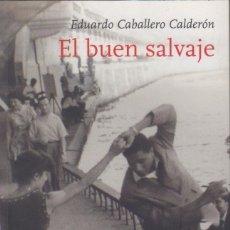 Libros antiguos: EL BUEN SALVAJE. EDUARDO CABALLERO CALDERÓN (2015). Lote 160007234