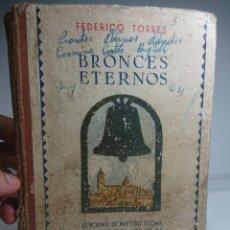 Libros antiguos: BRONCES ETERNOS, FEDERICO TORRES, EL POEMA DE NUESTRO IDIOMA EVOCADO PARA LOS NIÑOS (INCOMPLETO). Lote 160016866