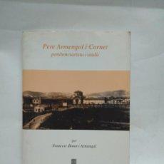 Libros antiguos: LIBRO - PERE ARMENGOL I CORNET - FRANCESC BONET I ARMENGOL - GENERALITAT/ N-8492. Lote 160068018