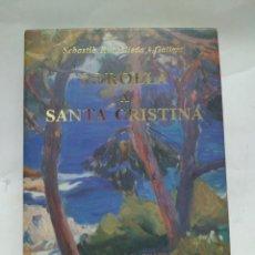 Libros antiguos: LIBRO - SOROLLA A SANTA CRISTINA - SEBASTIÀ RUSCALLEDA I GALLART / N-8493. Lote 160068214