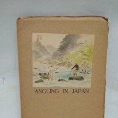 Libros antiguos: LIBRO - ANGLING IN JAPAN - TOURIST LIBRARY: 32 / N-8510. Lote 160077706