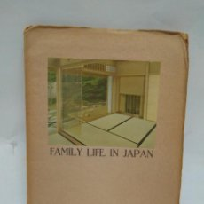 Libros antiguos: LIBRO - FAMILY LIFE IN JAPAN - TOURIST LIBRARY: 17 / N-8528. Lote 160082794