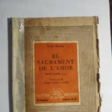 Libros antiguos: EL SAGRAMENT DE L'AMOR, IVAN BUNIN. EDICIONS DE LA ROSA DELS VENTS, 1938.. Lote 160086018