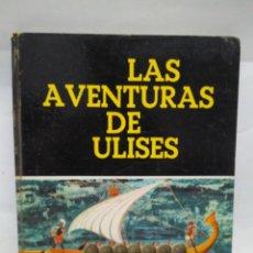 Livros antigos: LIBRO - LAS AVENTURAS DE ULISES - EDITORIAL TEIDE, S.A - BARCELONA / N-8544. Lote 160088138