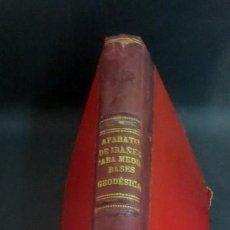 Libros antiguos: APARATO DE IBÁÑEZ PARA MEDIR BASES GEODÉSICAS RAFAEL ÁLVAREZ SEREIX JOSÉ BELLÓN DE ARCOS AÑO 1889. Lote 160096690