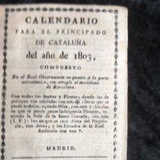 Libros antiguos: CALENDARIO PARA EL PRINCIPADO DE CATALUÑA DEL AÑO DE 1803 - IMPRENTA TORRES Y BRUGADA. Lote 160184138