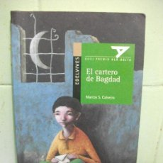Libros antiguos: EL CARTERO DE BAGDAD. MARCOS S. CALVEIRO. Lote 160186958