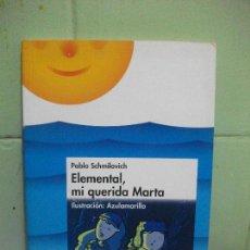 Libros antiguos: ELEMENTAL, MI QUERIDA MARTA. PABLO SCHMILAVICH. Lote 160187342