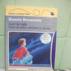 Libros antiguos: LEER LA VIDA COSAS DE NIÑOS ANCIANOS Y PRESOS RAMON BUXARRAIS . Lote 160187594